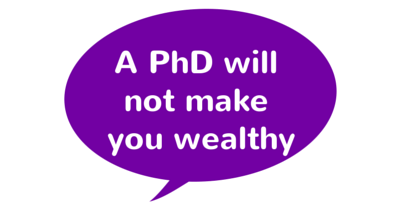 A PhD will not make your wealthy